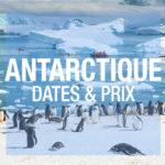 antarctique prix dates
